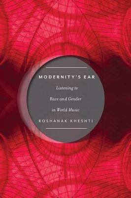 Modernity's Ear: Listening to Race and Gender in World Music - Postmillennial Pop (Paperback)