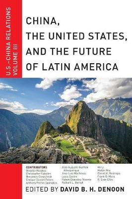 China, The United States, and the Future of Latin America: U.S.-China Relations, Volume III - U.S.-China Relations (Paperback)
