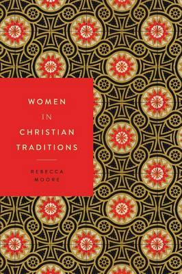 Women in Christian Traditions - Women in Religions (Paperback)