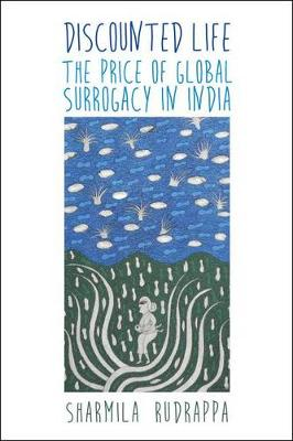 Discounted Life: The Price of Global Surrogacy in India (Paperback)