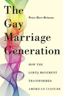 The Gay Marriage Generation: How the LGBTQ Movement Transformed American Culture (Paperback)