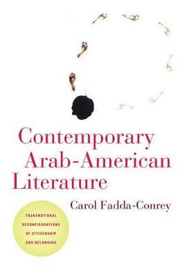 Contemporary Arab-American Literature: Transnational Reconfigurations of Citizenship and Belonging (Hardback)
