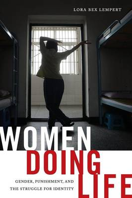 Women Doing Life: Gender, Punishment and the Struggle for Identity (Paperback)