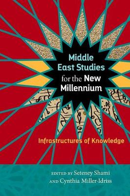 Middle East Studies for the New Millennium: Infrastructures of Knowledge - Social Science Research Council (Hardback)
