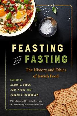 Feasting and Fasting: The History and Ethics of Jewish Food (Paperback)