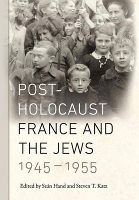 Post-Holocaust France and the Jews, 1945-1955 - Elie Wiesel Center for Judaic Studies Series (Hardback)