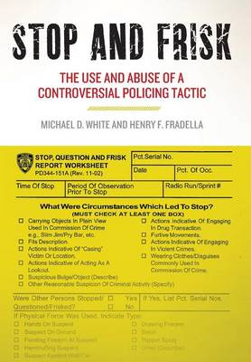 Stop and Frisk: The Use and Abuse of a Controversial Policing Tactic (Hardback)