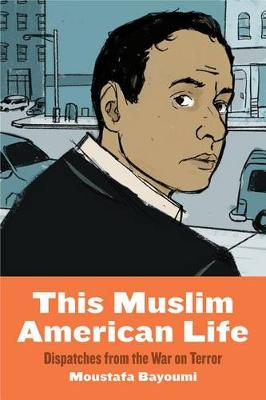 This Muslim American Life: Dispatches from the War on Terror (Hardback)