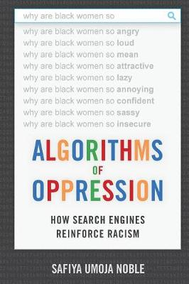 Algorithms of Oppression: How Search Engines Reinforce Racism (Paperback)
