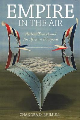 Empire in the Air: Airline Travel and the African Diaspora - Social Transformations in American Anthropology (Hardback)