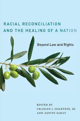 Racial Reconciliation and the Healing of a Nation: Beyond Law and Rights - The Charles Hamilton Houston Institute Series on Race and Justice (Paperback)