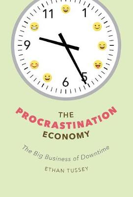 The Procrastination Economy: The Big Business of Downtime (Hardback)