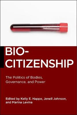 Biocitizenship: The Politics of Bodies, Governance, and Power - Biopolitics (Hardback)