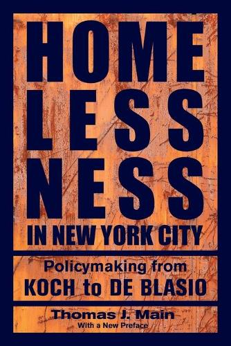 Homelessness in New York City: Policymaking from Koch to de Blasio (Paperback)