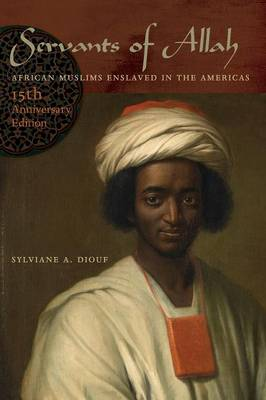 Servants of Allah: African Muslims Enslaved in the Americas, 15th Anniversary Edition (Paperback)