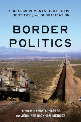 Border Politics: Social Movements, Collective Identities, and Globalization (Paperback)