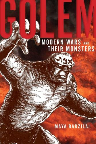 Golem: Modern Wars and Their Monsters (Paperback)