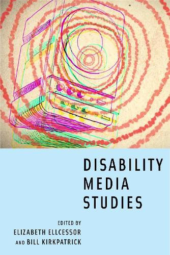 Disability Media Studies (Paperback)