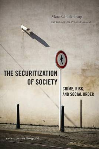 The Securitization of Society: Crime, Risk, and Social Order - Alternative Criminology (Hardback)