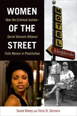 Women of the Street: How the Criminal Justice-Social Services Alliance Fails Women in Prostitution (Hardback)