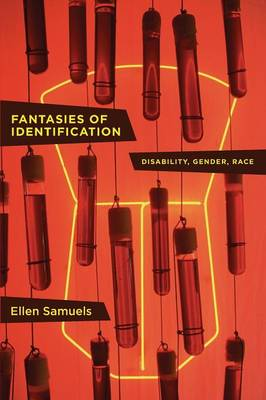 Fantasies of Identification: Disability, Gender, Race - Cultural Front (Paperback)