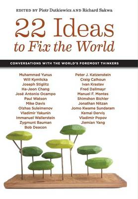 22 Ideas to Fix the World: Conversations with the World's Foremost Thinkers (Hardback)