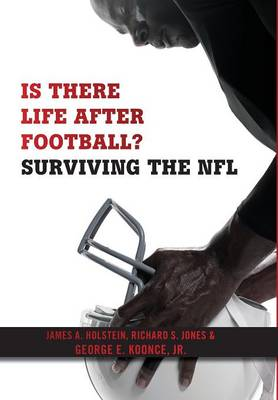 Is There Life After Football?: Surviving the NFL (Hardback)