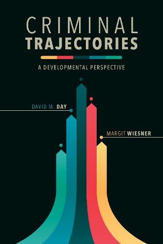 Criminal Trajectories: A Developmental Perspective - Psychology and Crime (Paperback)