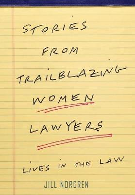 Stories from Trailblazing Women Lawyers: Lives in the Law (Hardback)