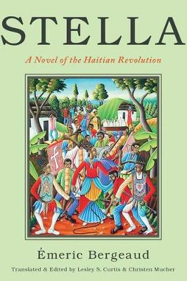 Stella: A Novel of the Haitian Revolution - America and the Long 19th Century (Hardback)