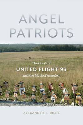 Angel Patriots: The Crash of United Flight 93 and the Myth of America (Paperback)