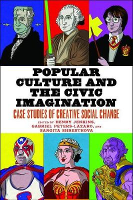 Popular Culture and the Civic Imagination: Case Studies of Creative Social Change (Paperback)