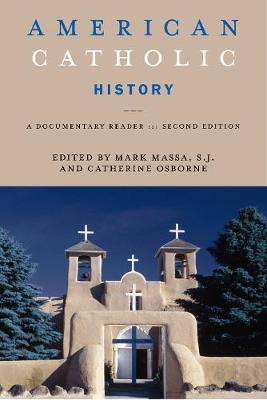 American Catholic History, Second Edition: A Documentary Reader (Hardback)