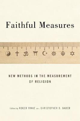 Faithful Measures: New Methods in the Measurement of Religion (Hardback)