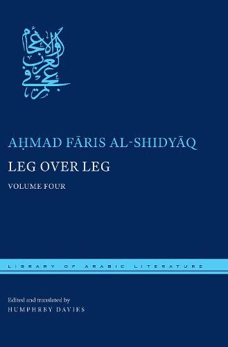 Leg over Leg: Volume Four - Library of Arabic Literature (Hardback)