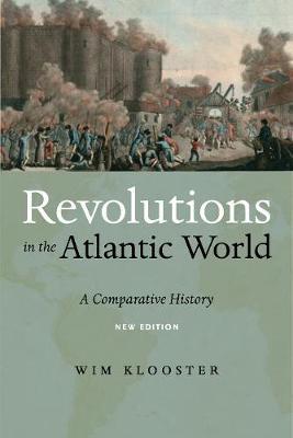 Revolutions in the Atlantic World, New Edition: A Comparative History (Hardback)