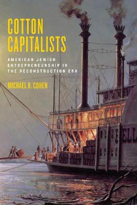 Cover Cotton Capitalists: American Jewish Entrepreneurship in the Reconstruction Era - Goldstein-Goren Series in American Jewish History
