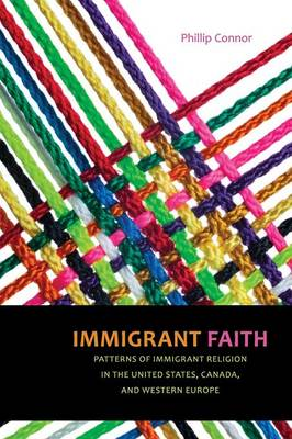 Immigrant Faith: Patterns of Immigrant Religion in the United States, Canada, and Western Europe (Paperback)