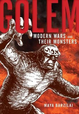 Golem: Modern Wars and Their Monsters (Hardback)