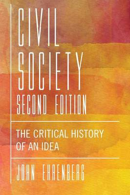 Civil Society, Second Edition: The Critical History of an Idea (Paperback)