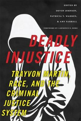 Deadly Injustice: Trayvon Martin, Race, and the Criminal Justice System - New Perspectives in Crime, Deviance, and Law (Paperback)