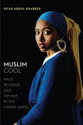 Muslim Cool: Race, Religion, and Hip Hop in the United States (Paperback)