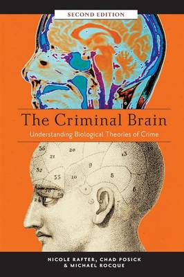 The Criminal Brain, Second Edition: Understanding Biological Theories of Crime (Paperback)
