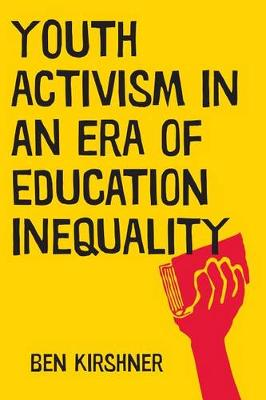 Youth Activism in an Era of Education Inequality - Qualitative Studies in Psychology (Paperback)
