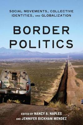 Border Politics: Social Movements, Collective Identities, and Globalization (Hardback)