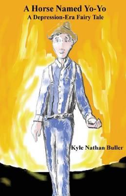A Horse Named Yo-Yo: A Depression-Era Fairy Tale (Paperback)