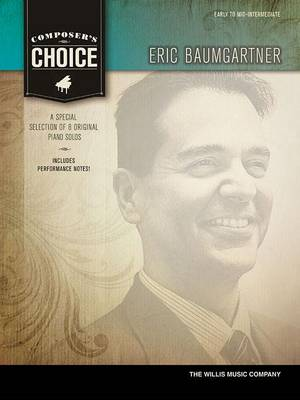 Composer's Choice - Eric Baumgartner: Early to Mid-Intermediate (Paperback)