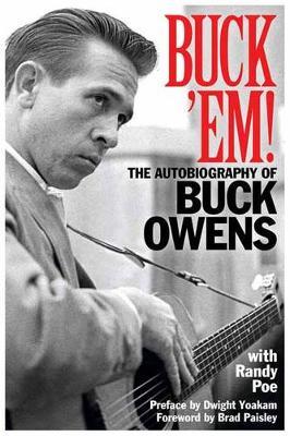Buck 'Em!: The Autobiography of Buck Owens (Hardback)