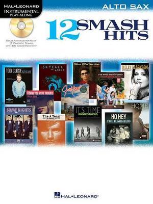 Hal Leonard Instrumental Play-Along: 12 Smash Hits (Alto Saxophone) (Paperback)