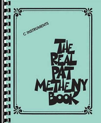The Pat Metheny Real Book (C Instruments) (Paperback)